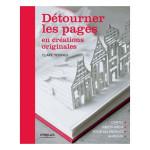 Livre Détourner les pages en créations originales