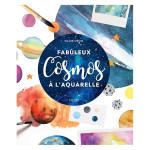 Livre Fabuleux cosmos à l'aquarelle
